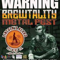 Warning Brewtality Metal Festival  Saturday June 24th 2017