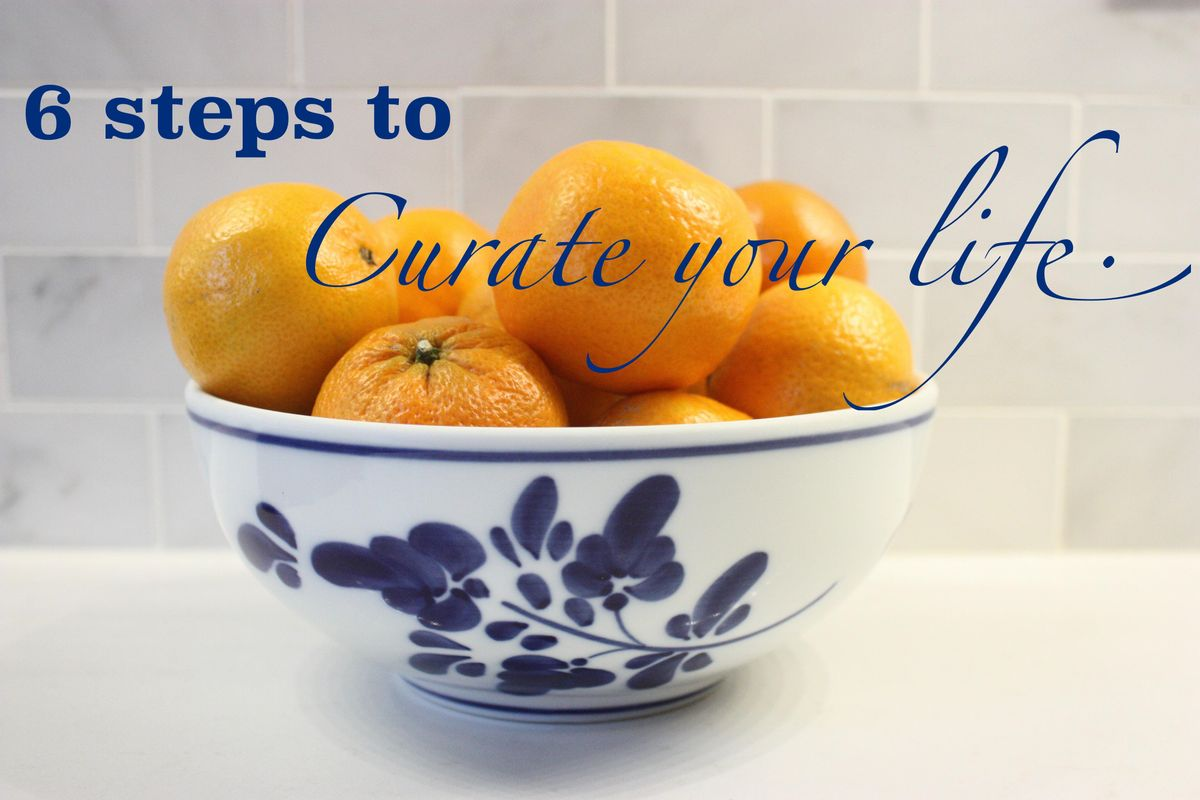 6 Steps to Curate your Life