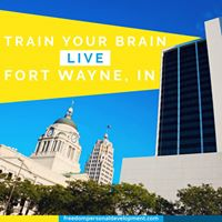 Train Your Brain for Success LIVE - Fort Wayne IN