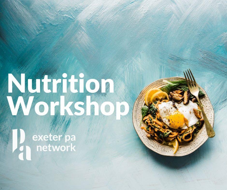 Exeter PA Network Nutrition Workshop with Carola Becker 4 April 2019