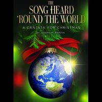 Christmas Cantata - The Song Heard Round the World