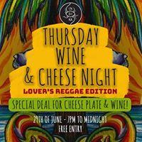 Thursday Wine &amp Cheese Night - Lovers Reggae Edition