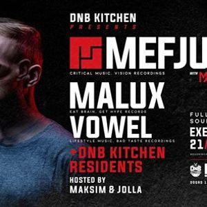 DnB Kitchen presents Mefjus Malux Vowel  support