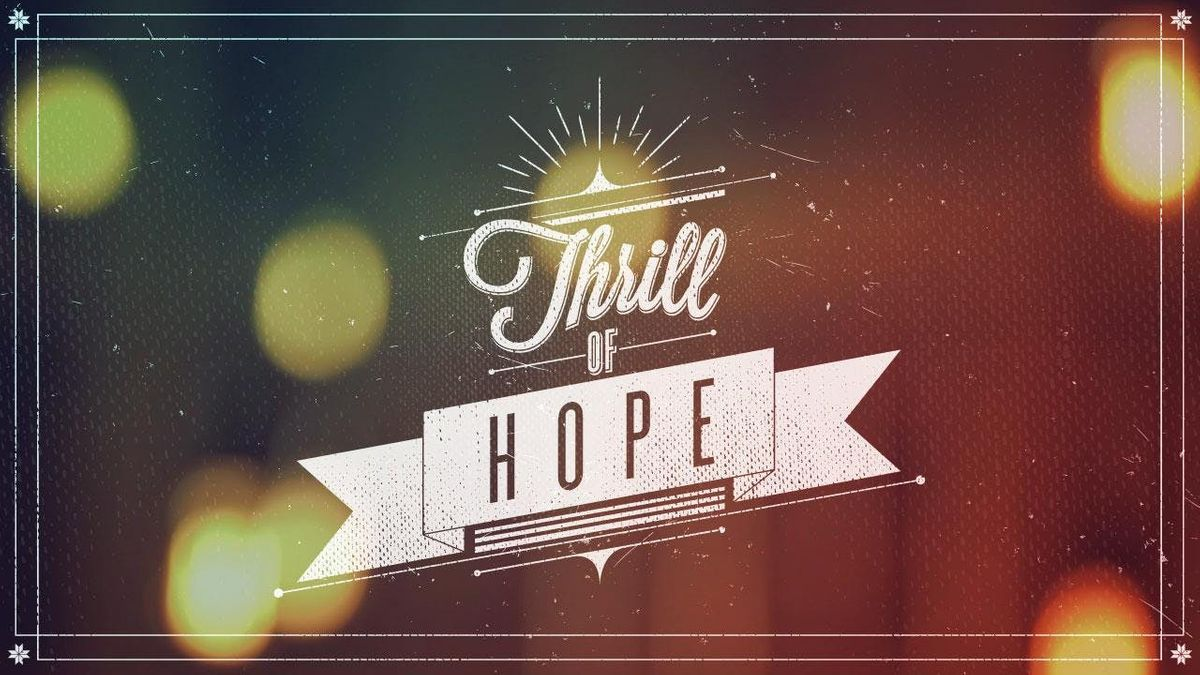 Experience the Thrill of Hope this Christmas