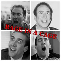 Rage in a Nick Cage