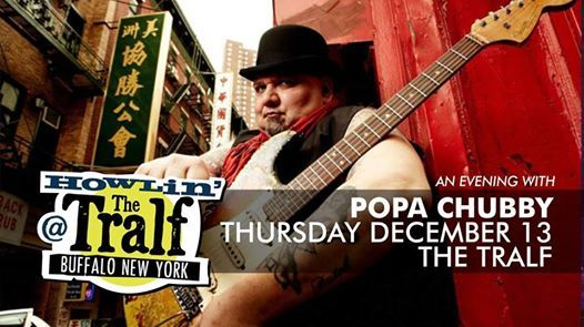 Popa Chubby at The Tralf