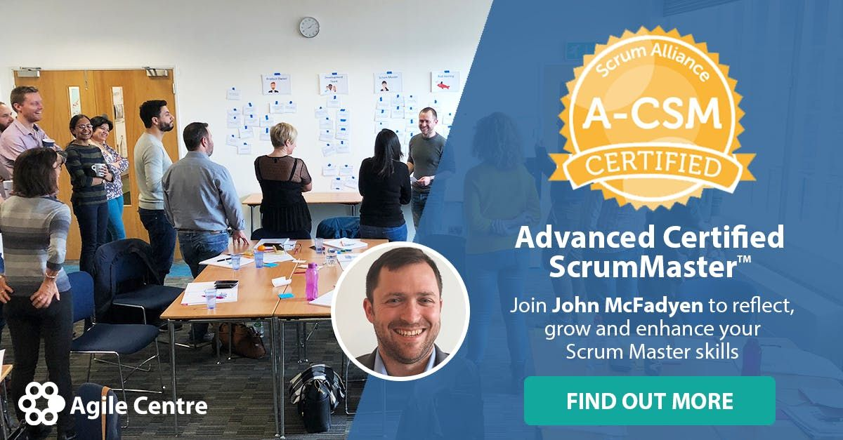 Advanced Certified ScrumMaster (A-CSM) Weekend Training by Agile Centre