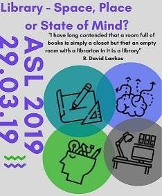 ASL Conference and Exhibition 2019 Library - Space Place or State of Mind