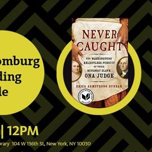 Schomburg Reading Circle Never Caught by Erica Dunbar