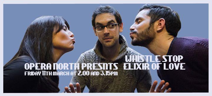 Opera North Presents Whistle Stop Elixir of Love