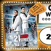 Orange Wednesdays 21 Jump Street 7pm start - Free popcorn