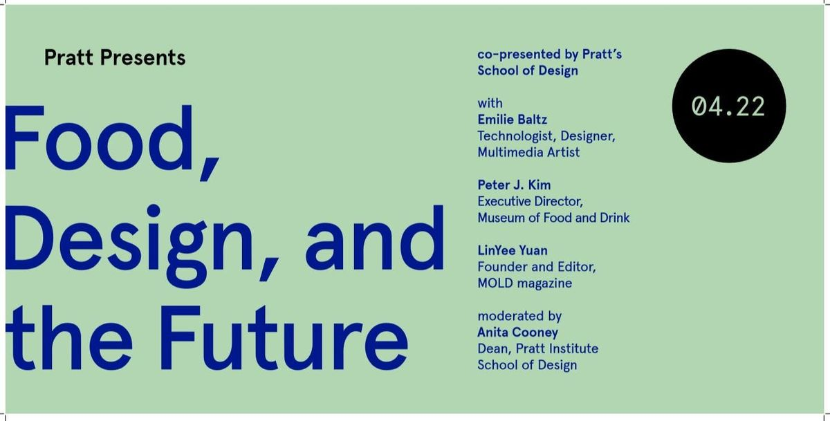 Pratt Presents Food Design and the Future