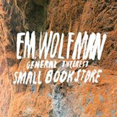 E.M. Wolfman General Interest Small Bookstore