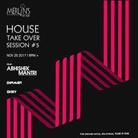 House Takeover session 5 Ft. Abhishek Mantri