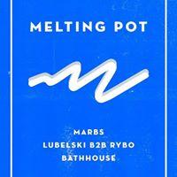 Melting Pot feat. Marbs Lubelski b2b RYBO Bathhouse