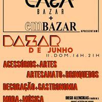 CASA Bazar  emBAZAR apresentam BAZAR de JUNHO