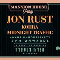 Mansion House Party w Jon Rust Kohra &amp Midnight Traffic