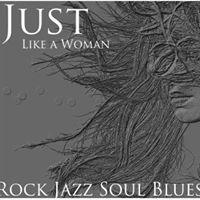 Just Like a Woman - Rock Blues Soul Jazz
