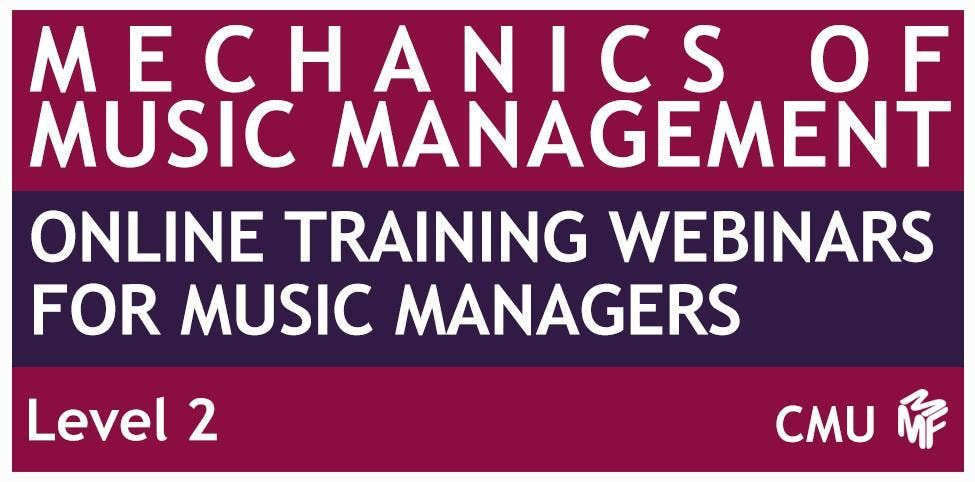 The Mechanics of Music Management - All 4 Webinars (Discounted Rate)