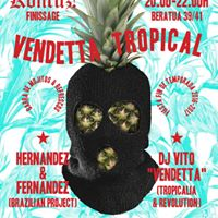 Vendetta Tropical