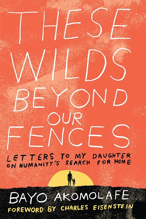 These Wilds Beyond Our Fences An Evening with Bayo Akomolafe
