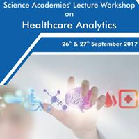 Science Academies Lecture Workshop on Healthcare Analytics