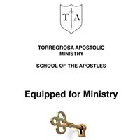 Equipped for Ministry - Torregrosa Apostolic Ministry School of Apostles