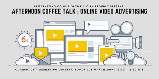 Afternoon Coffee Talk  Online Video Advertising