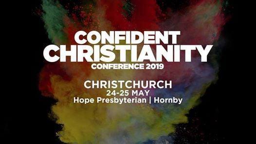 Confident Christianity Conference 2019  Christchurch