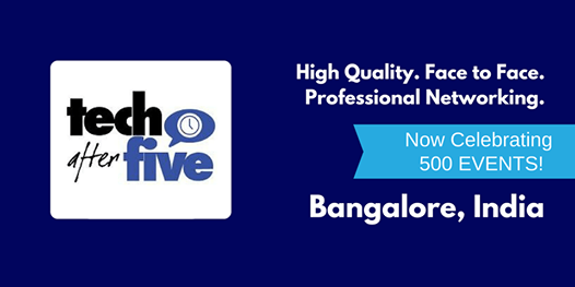 500 Tech After Five - Bangalore India