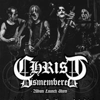 Christ Dismembered Album Launch with Guests