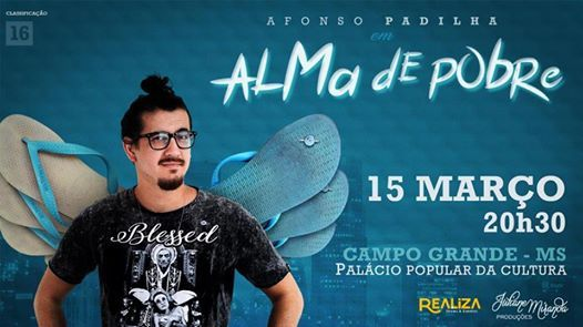 Afonso Padilha em Campo Grande-MS  Sesses s 20h30 e 22h30