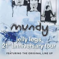 Sun 15th October Mundy Jelly Legs 21 Tour Tickets 20