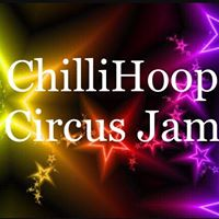ChilliHoop HulaHoop &amp Circus Jam