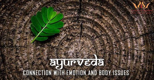 Ayurveda - Connection with Emotion and Body Issues