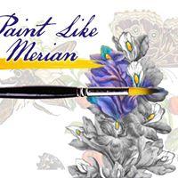 Paint Like Merian Workshop