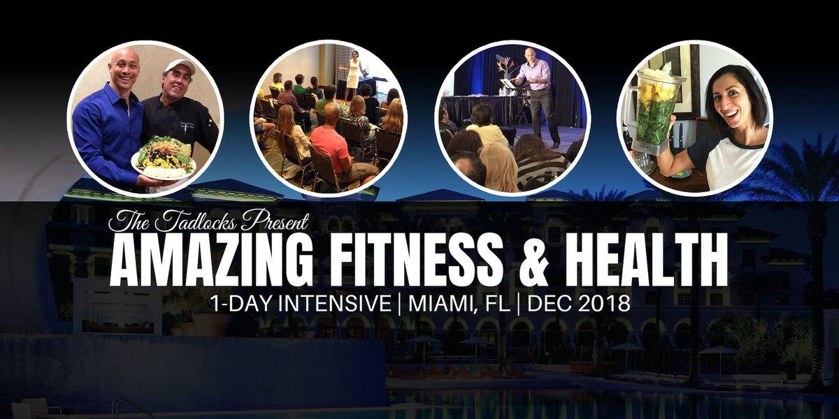 MIAMI Amazing Fitness & Health 1-Day Intensive