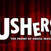 PMCS Present USHERS The Front of House Musical