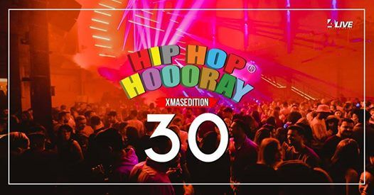 HIP HOP HOOORAY 30 XMASEDITION - 25.12.18  KESSELHAUS