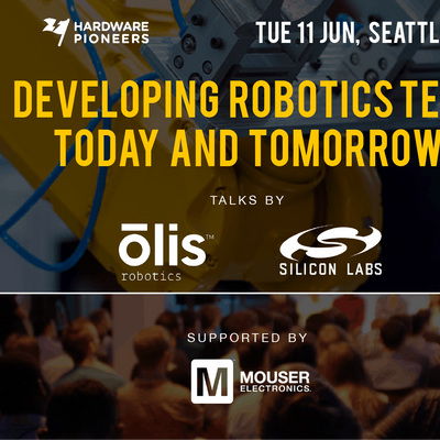 Developing Robotics Tech Today and Tomorrow - Talks by Silicon Labs Olis Robotics and more