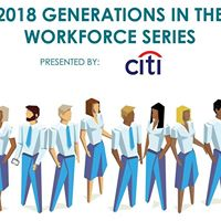 2018 Generations in the Workforce Series Presented by Citi
