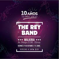 The Rey Band - 10 Aos   Vie. 27.10 en Walkiria