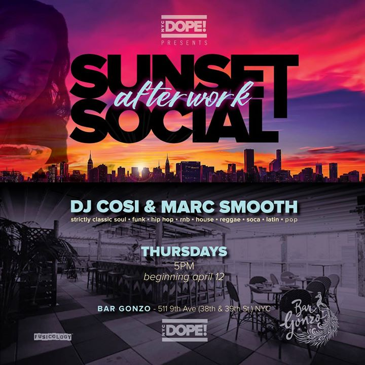Sunset Social Afterwork with DJ Cosi and Marc Smooth NYC Dope