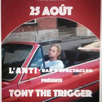 Show Live - Tony the Trigger