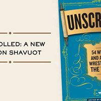 Unscroled A New Spin on Shavuot