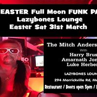 The Mitch Anderson Band Lazybones Easter full moon funk party