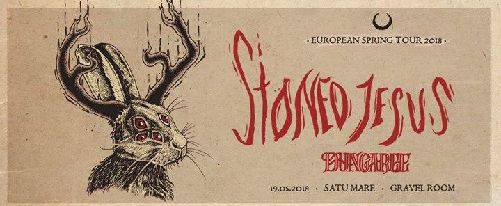 Stoned Jesus [UA]  Dungaree [HU] at Satu Mare (limited tickets)