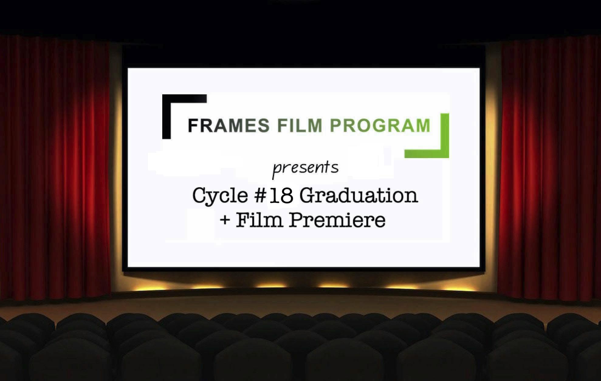 Cycle 18 Frames Film Program Graduation  Film Premiere