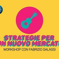 STRATEGIE PER UN NUOVO MERCATO di Fabrizio Galassi - WORKSHOP - MdB2017