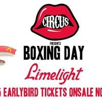 Circus pres Boxing Day at Limelight - first 30 to join go free